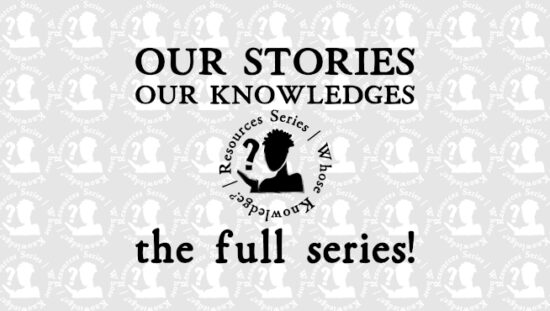 Our Stories Our Knowledges - the full series!