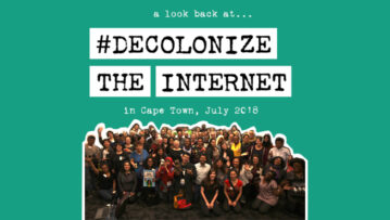A look back at Decolonize the Internet in Cape Town, July 2018